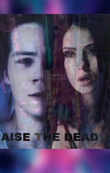 Raise The Dead (stiles Stilinski Y Tu)