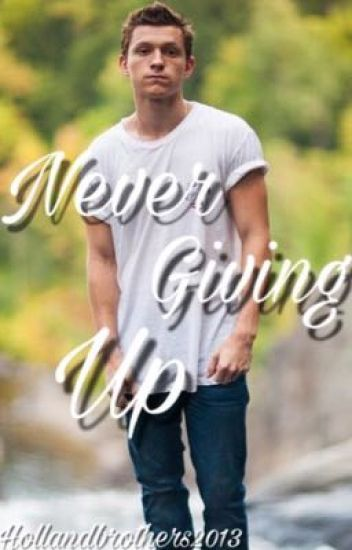 Never Giving Up↠tom Holland