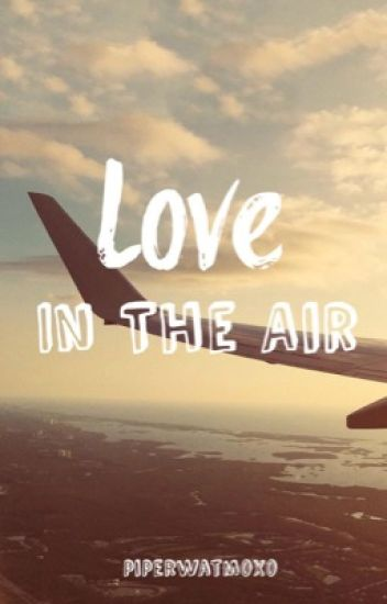 Love In The Air | ✓