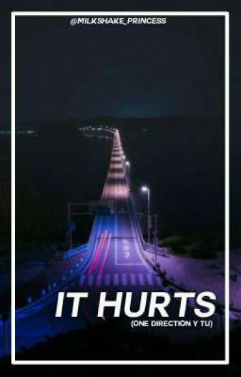 It Hurts (one Direction) ✨