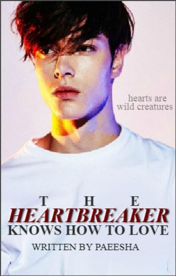 The Heartbreaker Knows How To Love (#3)