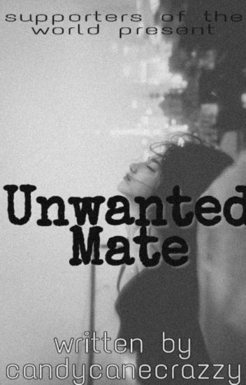 Unwanted Mate