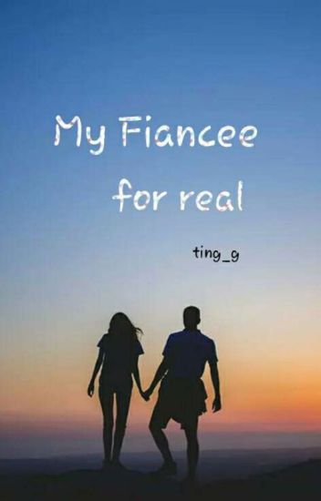 My Fiancee For Real