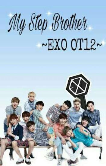 My Step Brother Exo Ot 12