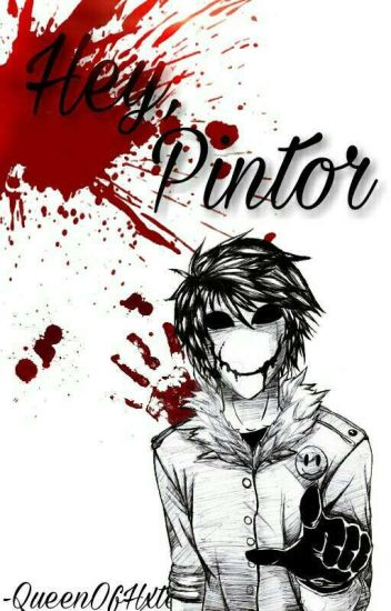 Hey, Pintor. [ Bloody Painter ]