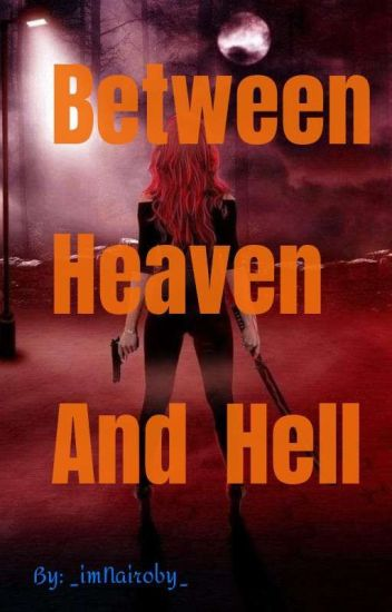 Between Heaven And Hell.