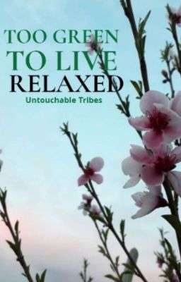 Too Green To Live Relaxed