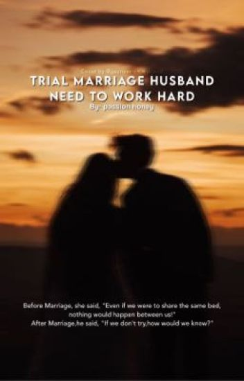 Trial Marriage Husband : Need To Work Hard [part 1-199]
