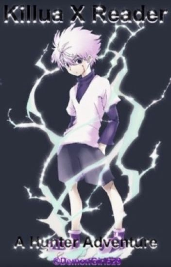 Killua X Reader A Hunter Adventure .