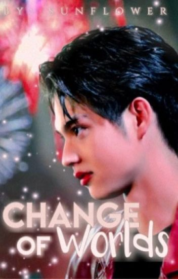 ❝change Of Worlds❞