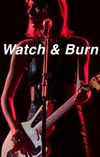 Watch & Burn [brallon]