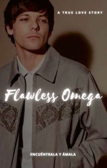 Flawless Omega ||larry||