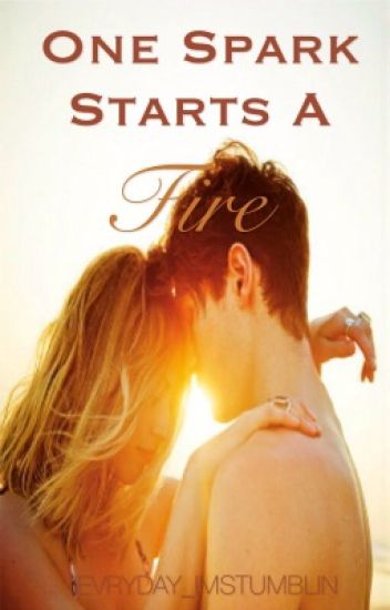 One Spark Starts A Fire