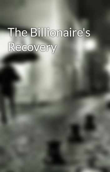 The Billionaire's Recovery