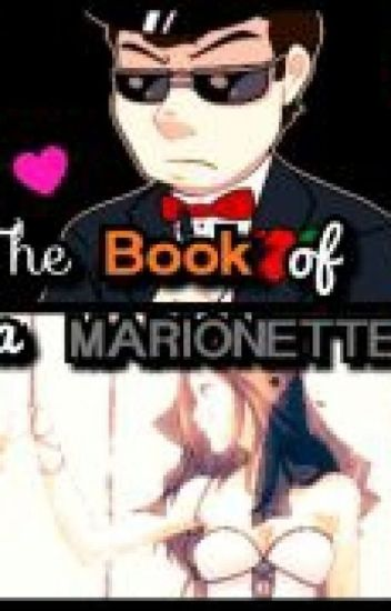 """""""the Book Of Marionette"""" Slappy X Marionette! Reader"""