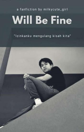 Will Be Fine [iqbaal Ramadhan]✓