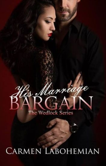 His Marriage Bargain (the Wedlock Series #1) - Repost