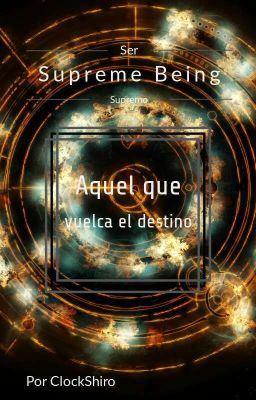 Supreme Being: Aquel Que Vuelca El Destino