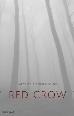 Tales Of A Buried Being: Red Crow