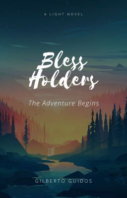 Bless Holders: The Adventure Begins