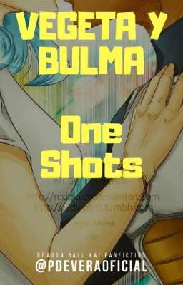 Vegeta & Bulma - One Shots