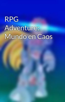 Rpg Adventure: Mundo En Caos