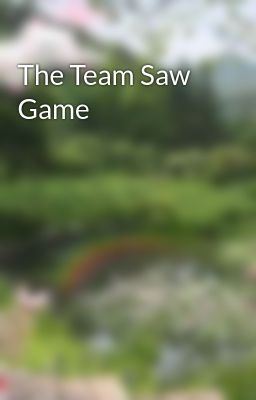 The Team Saw Game