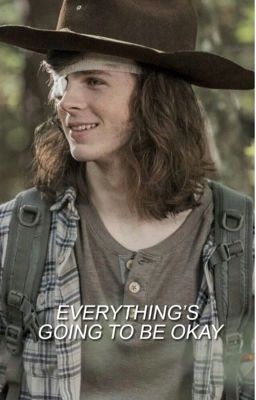 <<everything Is Going To Be Ok>> Carl Grimes
