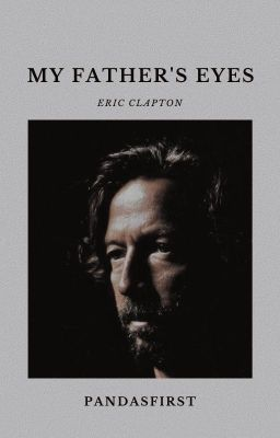 My Father's Eyes «eric Clapton»