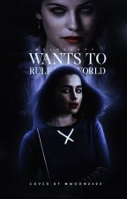 Wants To Rule The World |teen Wolf