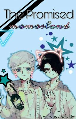 □ The Promised Momosland □