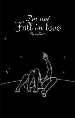 I'm Not Fall In Love