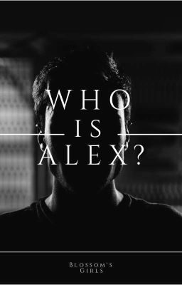 Who Is Alex?