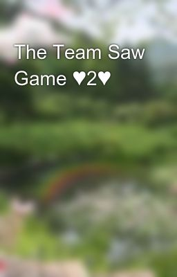 The Team Saw Game ♥2♥