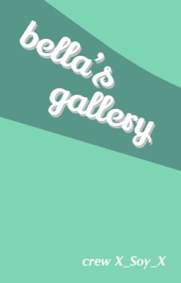Bella's Gallery
