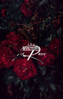 The Mystery Of Roses