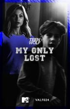 My Only Lost ||teen Wolf.