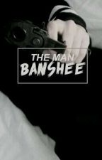 The Man Banshee.