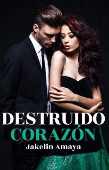 Destruido Corazón de Jakelin Amaya   LdeLibro leer gratis ...