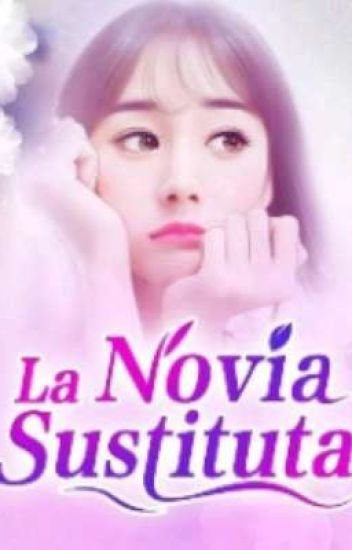 La Novia Sustituta de Luzcamila0702 - LdeLibro leer gratis ...